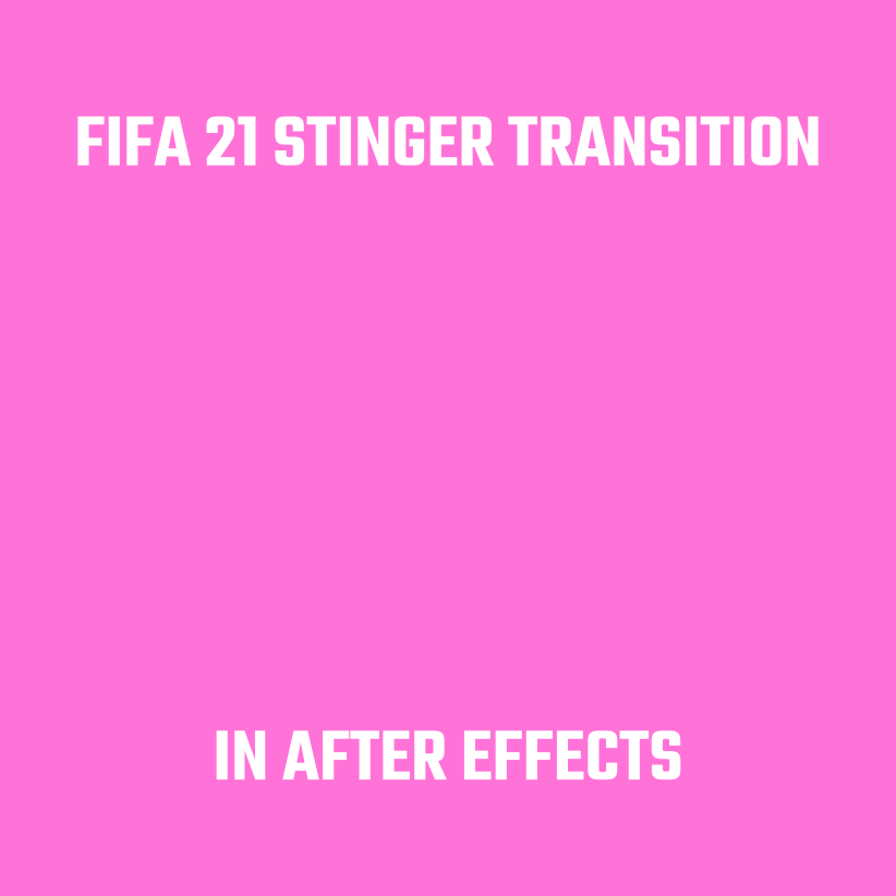 Fifa 21 Stinger Transition in After Effects